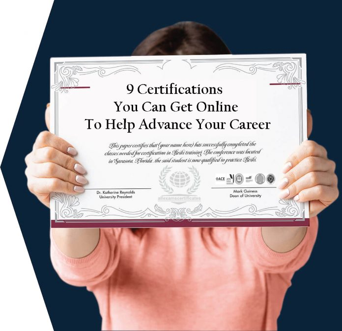 9 Certifications You Can Get Online To Help Advance Your Career